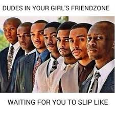 Friendzone Memes - 10 tips to escape the friendzone and get any girl of your dreams