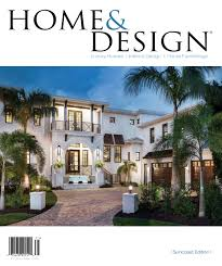 South Florida House Plans Home U0026 Design Magazine 2017 Suncoast Florida Edition By Anthony