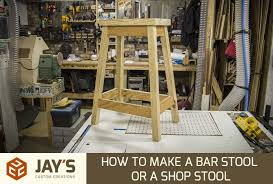 How To Make Bar Stools How To Make A Bar Stool Or A Shop Stool Jays Custom Creations