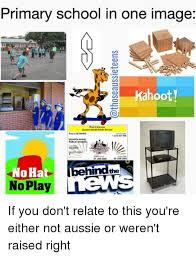 Aussie Memes - primary school in one image kahooty pen licence ischool ubic