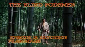 Zatoichi Blind Swordsman The Blind Podsmen A Zatoichi Podcast