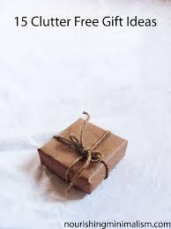 15 clutter free gift ideas nourishing minimalism