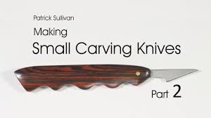 kitchen carving knives making small carving knives part 2 youtube