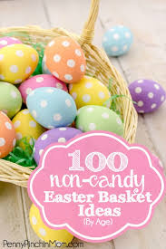 ideas for easter baskets 100 non candy easter basket ideas for kids and adults