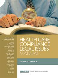ahla health care compliance legal issues manual ahla members