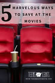 5 marvelous ways to save at the movies teensgotcents