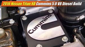 nissan titan videos youtube 2016 nissan titan xd cummins 5 0 v8 build youtube