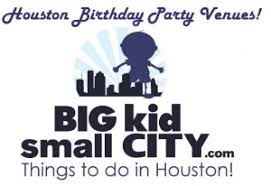 party venues houston birthday party venues in houston where to your kid s next