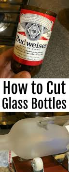how to cut glass how to cut glass bottles rebooted