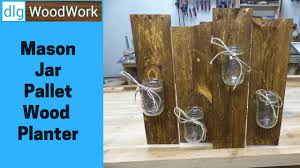Mason Jar Wall Planter by Mason Jar Pallet Wood Planter Pallet Up Cycle Challenge Youtube