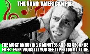 The Meme Song - image tagged in american pie imgflip