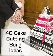 wedding cake cutting songs cutting