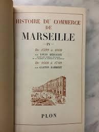 chambre de commerce de marseille amazon fr histoire du commerce de marseille publiée par la