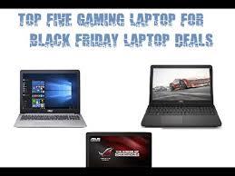 black friday gaming computer top five gaming laptop for black friday laptop deals youtube