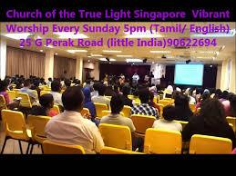 True Light Church Church Of The True Light Singapore Tamil English Vibrant Worship
