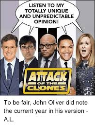 John Oliver Memes - listen to my totally unique and unpredictable opinion attack the