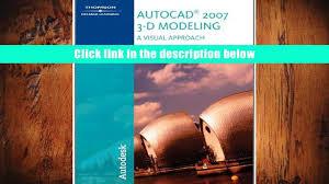 pdf autocad 2007 3 d modeling a visual approach alan j kalameja