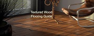 Laminate Flooring Underlay Advice Textured Wood Flooring Guide Wood And Beyond Blog