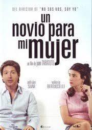 watch un novio para mi mujer 2008 full movie official trailer un novio para mi mujer online gratis ver pelicula