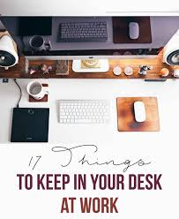 Things To Keep On Office Desk 17 Things To Keep In Your Desk At Work Desks Cubicle And Office