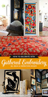 decorating with embroidery finds the gathered home this guide is full of inspiring ideas for decorating with embroidery