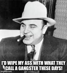 Wannabe Gangster Meme - i d wipe my ass with what they call a gangster these days gangster