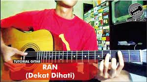 belajar kunci gitar ran dekat di hati tutorial gitar ran dekat di hati youtube