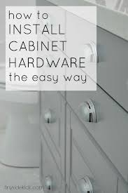 how to install your own cabinets how to install cabinet hardware the easy way