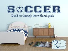 don t go through life without goals soccer quote soccer wall decal