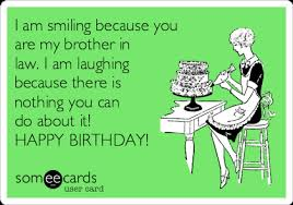 Birthday Brother Meme - happy birthday meme brother in law feeling like party