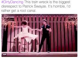Dirty Dancing Meme - dirtydancing this train wreck is the biggest disrespect to patrick