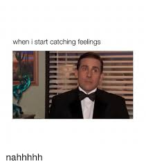 Catching Feelings Meme - 25 best memes about catching feelings catching feelings memes