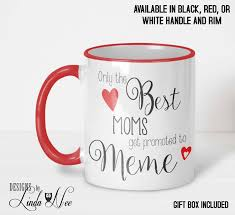 Meme Mug - only the best moms get promoted to meme mug baby announcement mug
