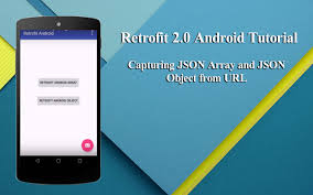 android json retrofit android tutorial exle of retrofit 2 0 capturing json