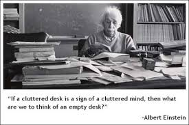 Desk Meme - if a cluttered desk is a sign of a cluttered mind