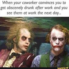 Work Meme Funny - funny drunk at work meme image quotesbae