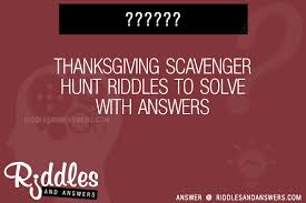 30 thanksgiving scavenger hunt riddles with answers to solve