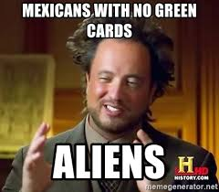 Green Card Meme - images mexicans be like anything for a green card
