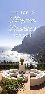best 25 honeymoon destinations 2016 ideas on top