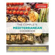 kitchen recipes complete mediterranean cookbook 500 vibrant kitchen tested