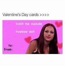 Valentines Cards Meme - 25 best memes about valentines day cards valentines day
