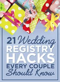 places for wedding registry 21 genius wedding registry hacks for future newlyweds