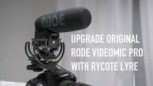 upgrade original rode videomic pro with rycote lyre chung dha