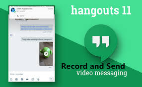 hangouts app android hangouts app update to record and send messages on