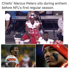 Chiefs Memes - dopl3r com memes chiefs marcus peters sits during anthem before