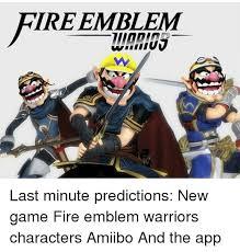 Meme Emblem - tire emblem last minute predictions new game fire emblem warriors