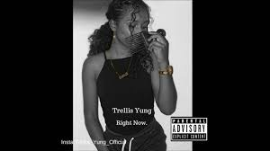 trellis yung right now youtube