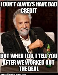 Bad Credit Meme - ughh always check their credit first call center memes