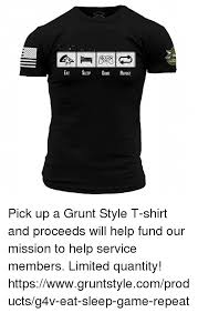 Memes Shirt - eat sleep game repeat pick up a grunt style t shirt and proceeds