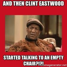 Clint Eastwood Chair Meme - and then clint eastwood started talking to an empty chair deep